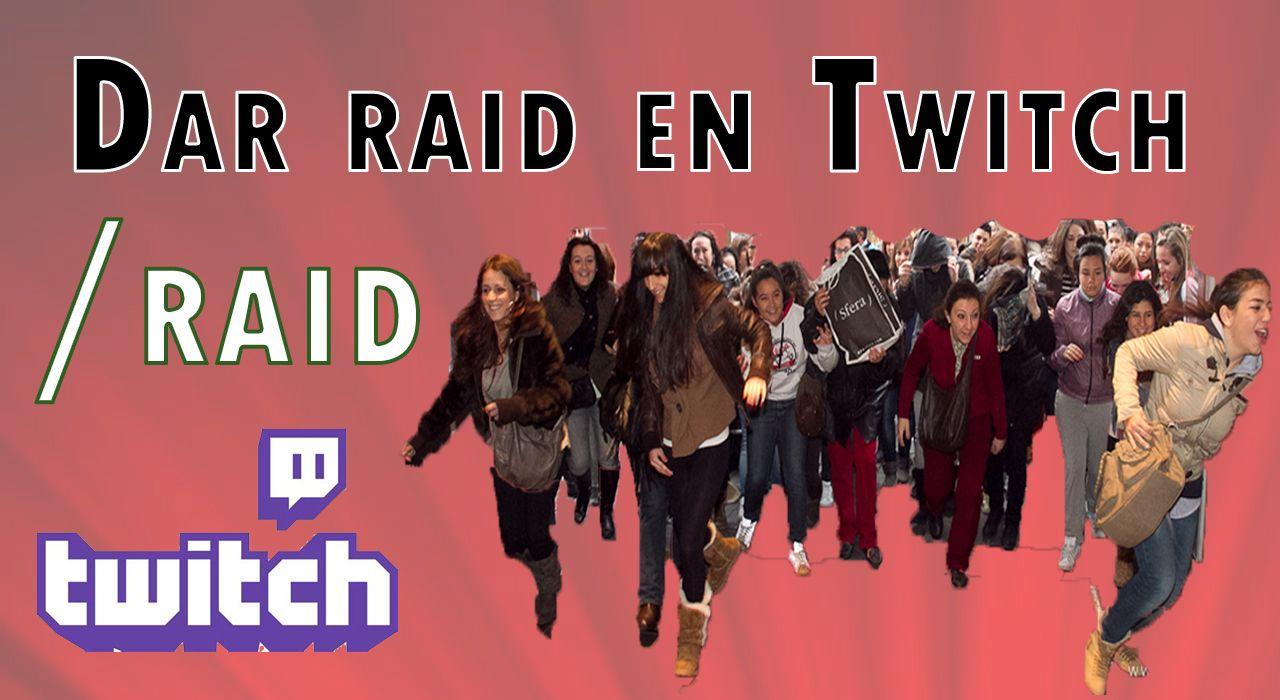 dar raid en Twitch