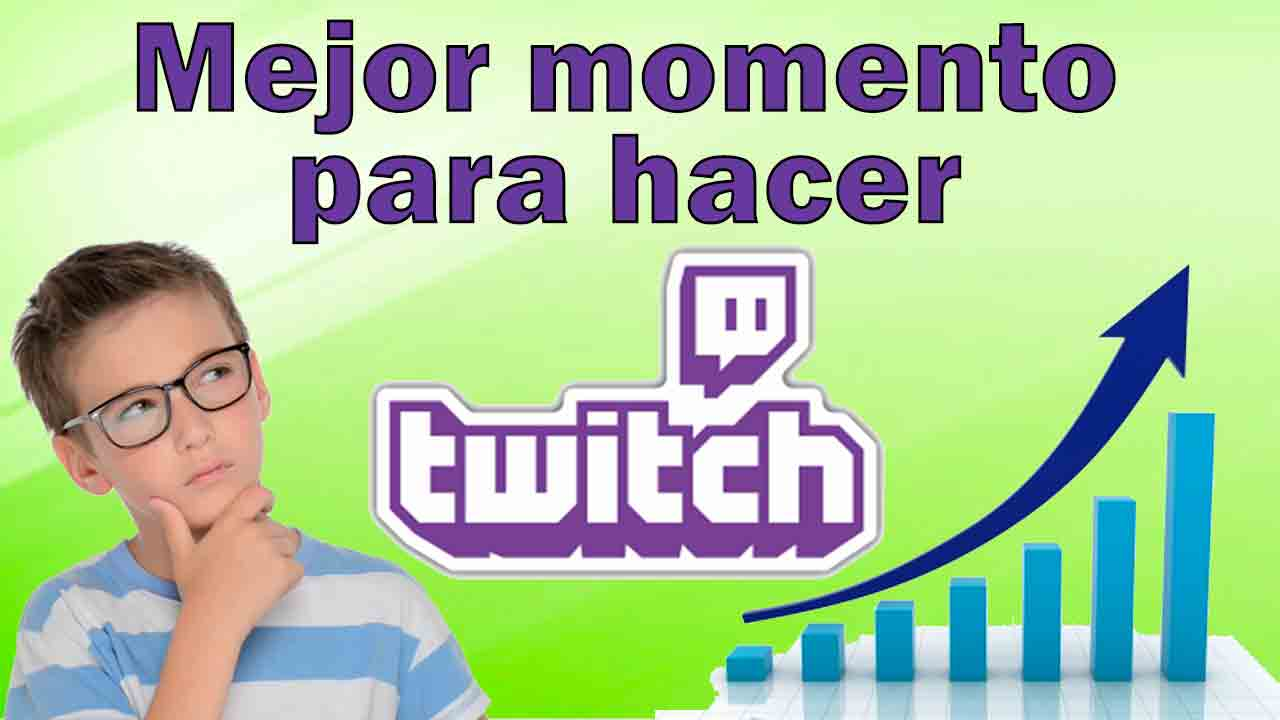 mejor-momento-para-hacer-twitch