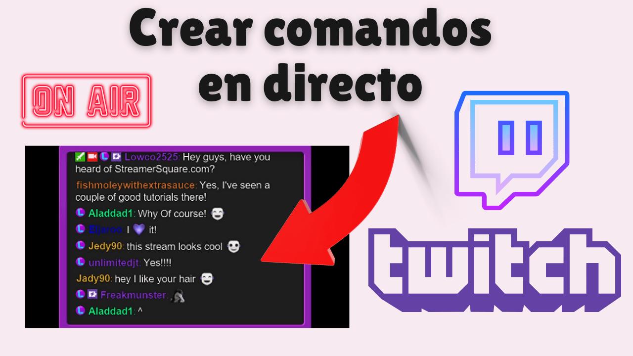 crear comandos en directo twitch