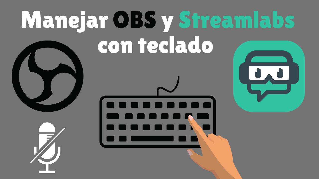 Teclas de acceso rápido en OBS y Streamlabs